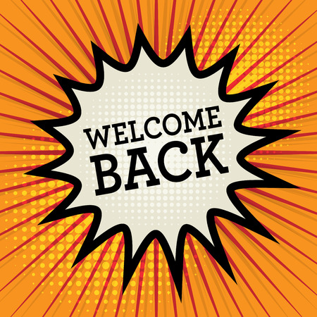 Comic explosion with text Welcome Back, vector illustration