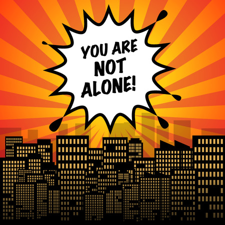 Comic explosion with text You Are Not Alone, vector illustration