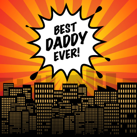 ever: Comic explosion with text Best Daddy Ever, vector illustration Illustration