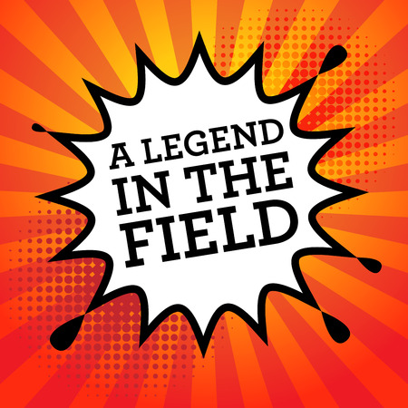 legend: Comic book explosion with text A legend in the field, vector illustration