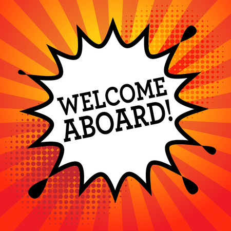 Comic explosion with text Welcome Aboard vector illustration