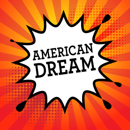 equal opportunity: Comic explosion with text America Dream, vector illustration
