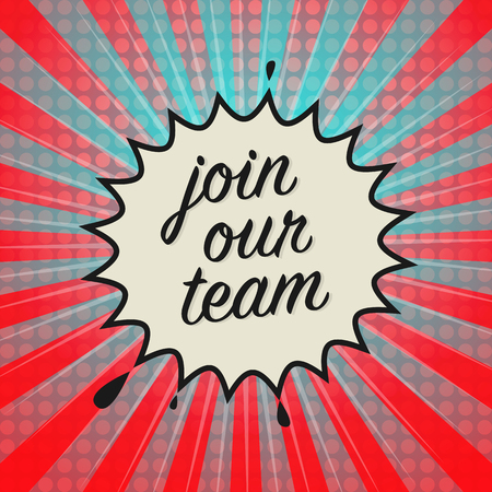 join our team: Comic explosion with text Join Our Team, vector illustration