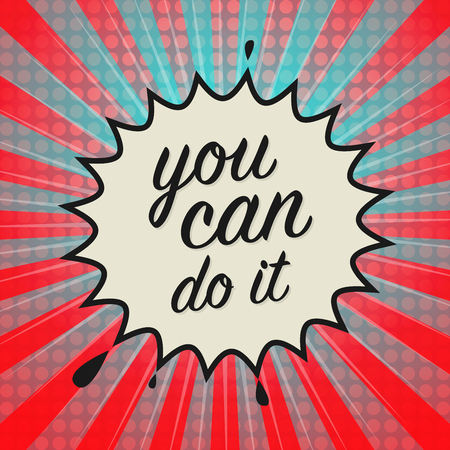 persevere: Comic book explosion with text You Can Do It, vector illustration