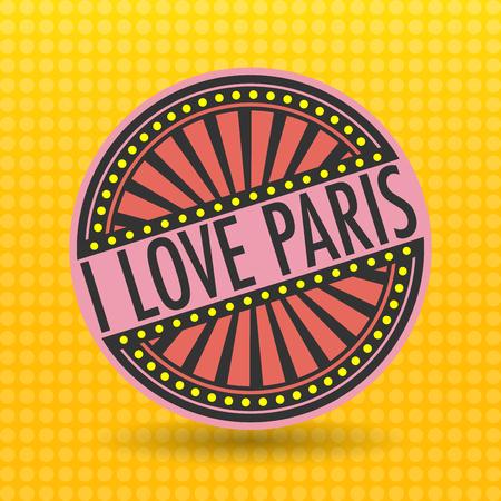 i label: Color label with text I Love Paris inside, vector illustration