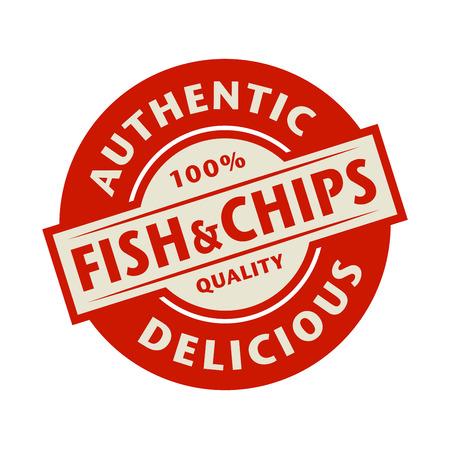 fish and chips: Sello abstracta o la etiqueta con el texto auténtico, delicioso pescado y patatas fritas escritos interior, ilustración vectorial