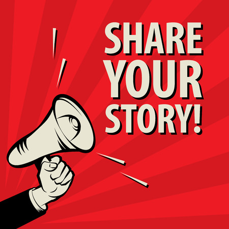 your: Megaphone Hand, business concept with text Share Your Story!, vector illustration