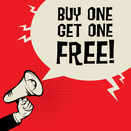 buy one get one free: Megaphone Hand, business concept with text Buy One, Get One Free, vector illustration