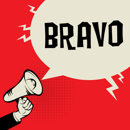 bravo: Megaphone Hand, business concept with text Bravo, vector illustration