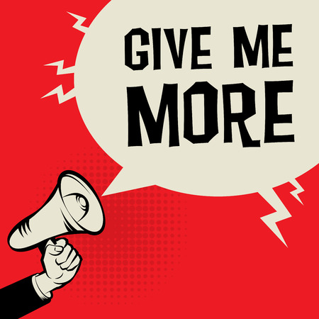 give: Megaphone Hand, business concept with text Give me More, vector illustration Illustration