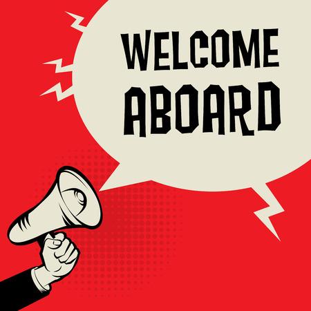 Mégaphone à la main, concept d'entreprise avec le texte Bienvenue à bord, illustration vectorielle Vecteurs