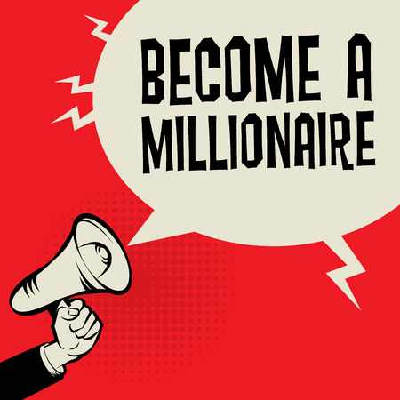 become: Megaphone Hand, business concept with text Become a Millionaire, vector illustration