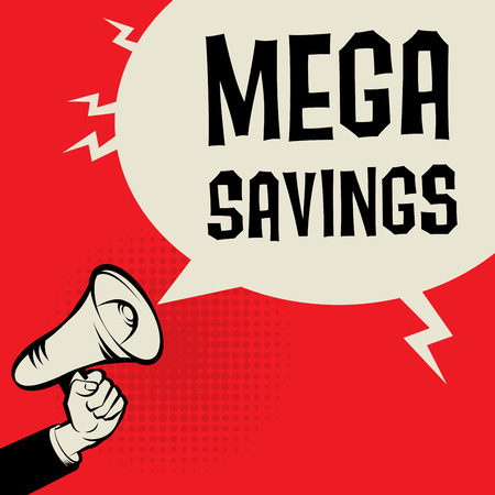 business savings: Megaphone Hand, business concept with text Mega Savings, vector illustration