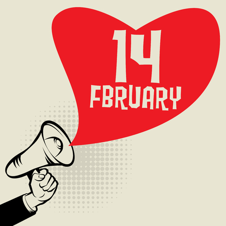 14 of february: Megaphone Hand, business concept with text 14 February, vector illustration Illustration