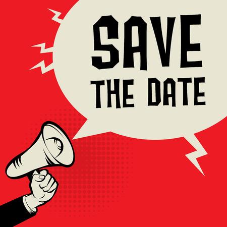 Megafono mano, concetto di business con il testo Save The Date, illustrazione vettoriale