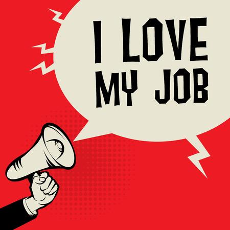Mégaphone à la main, concept d'entreprise avec le texte I love my Job, illustration vectorielle