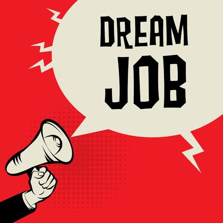 hand job: Megaphone Hand, business concept with text Dream Job, vector illustration Illustration