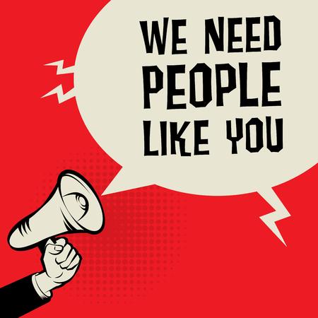 Megáfono de mano, concepto de negocio con el texto que necesitamos gente como usted, ilustración vectorial