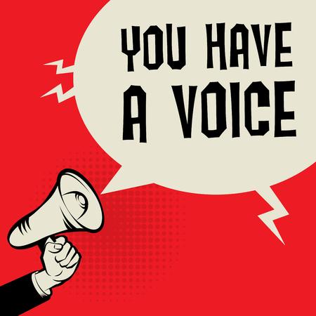 Megáfono de mano, concepto de negocio con el texto usted tiene una voz, ilustración vectorial