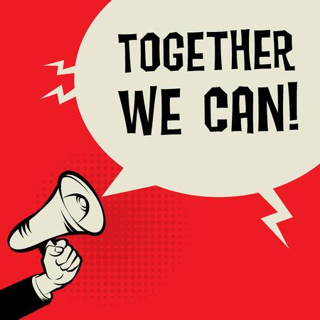 la union hace la fuerza: Megáfono de mano, concepto de negocio con el texto Juntos Podemos, ilustración vectorial