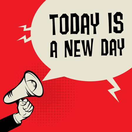 new day: Megaphone Hand, business concept with text Today is a New Day, vector illustration
