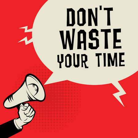 don't: Megaphone Hand, business concept with text Dont Waste Your Time, vector illustration Illustration