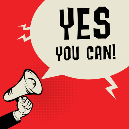 can yes you can: Megaphone Hand, business concept with text Yes, You Can, vector illustration Illustration