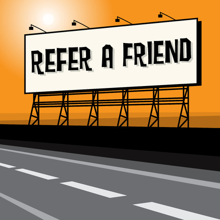 refer: Roadside billboard, business concept with text Refer a Friend, vector illustration