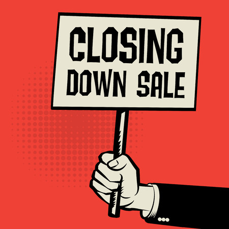 confinement: Hand holding poster, business concept with text Closing Down Sale, vector illustration