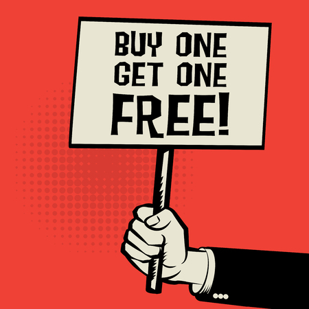 Hand holding poster, business concept with text Buy One, Get One Free, vector illustration