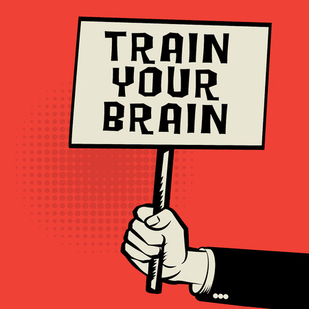 cognition: Poster in hand, business concept with text Train Your Brain, vector illustration