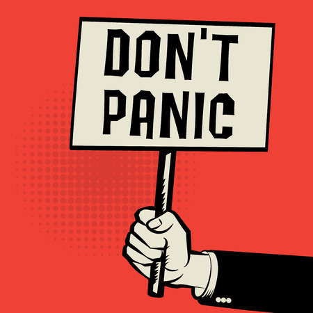 hysterical: Poster in hand, business concept with text Dont Panic, vector illustration Illustration