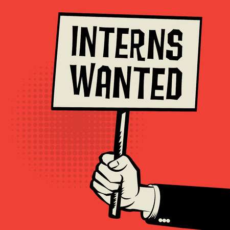 Poster in hand, business concept with text Interns Wanted, vector illustration Illustration