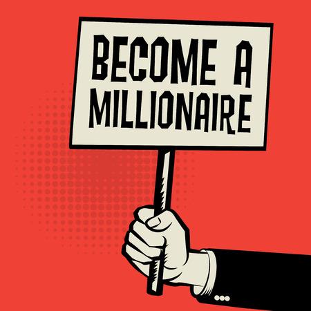 hombre millonario: Cartel en la mano, concepto de negocio con el texto de convertirse en millonario, ilustración vectorial