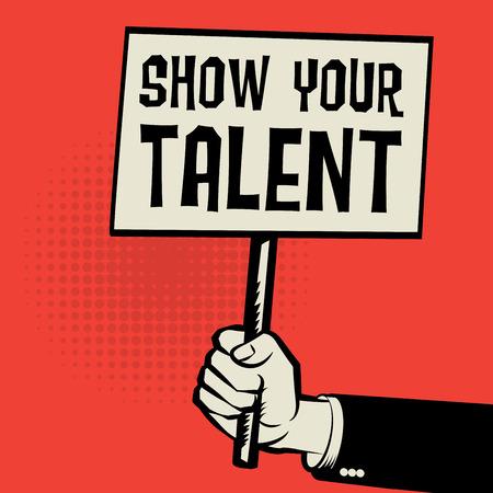 Poster in mano, concetto di business con il testo Show Your illustrazione Talent Vettoriali