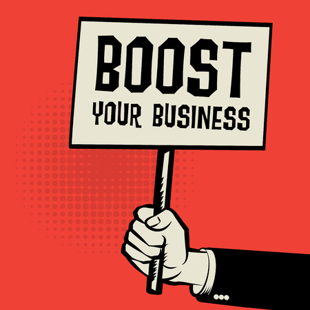 boost: Poster in hand, business concept with text Boost Your Business