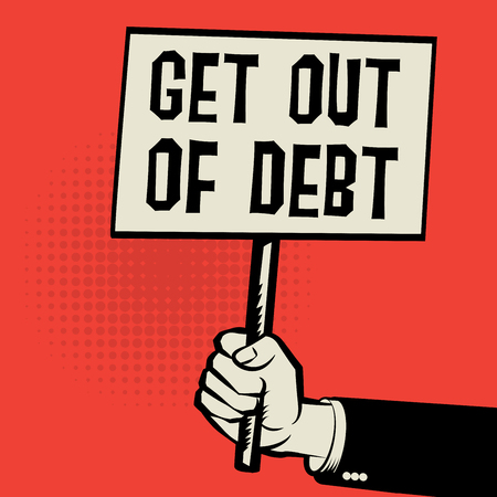 pay attention: Poster in hand, business concept with text Get Out of Debt Illustration