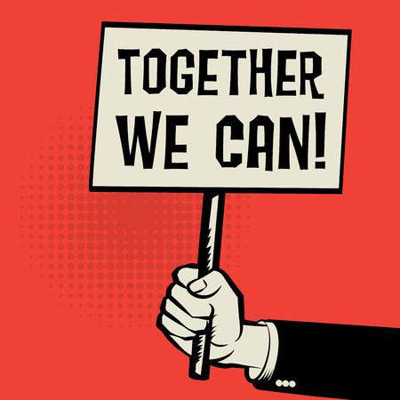 la union hace la fuerza: Cartel en la mano, concepto de negocio con el texto Juntos Podemos, ilustración vectorial Vectores