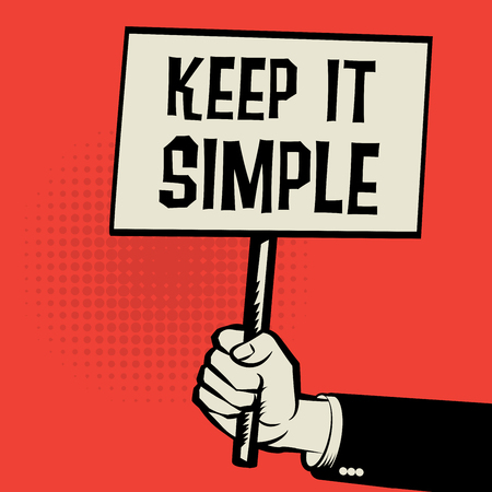 simplify: Hand holding poster, business concept with text Keep It Simple, vector illustration