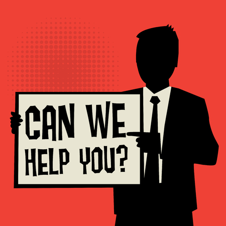 can we help: Man showing board, business concept with text Can We Help You?, vector illustration Illustration