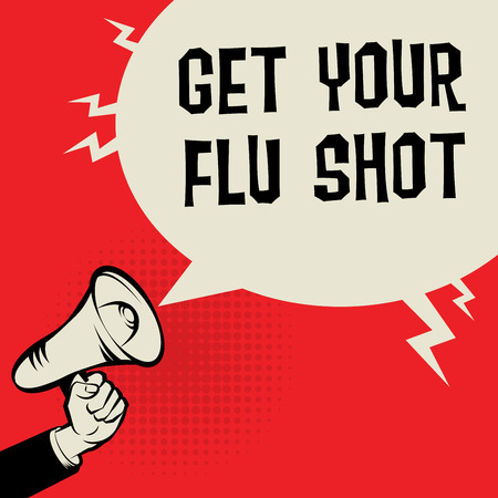 by shot: Megaphone Hand, business concept with text Get Your Flu Shot, vector illustration