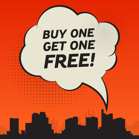 buy one get one free: Comic style speech bubble, business concept with text Buy One, Get One Free, vector illustration