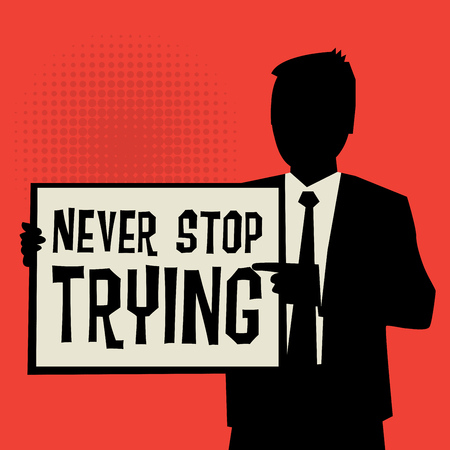 failed attempt: Man showing board, business concept with text Never Stop Trying, vector illustration Illustration