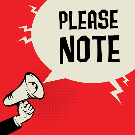 inconvenience: Megaphone Hand, business concept with text Please Note, vector illustration