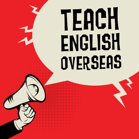 oportunity: Megaphone Hand, business concept with text Teach English Overseas, vector illustration Illustration
