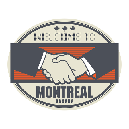 ratified: Stamp or label, business concept with handshake and the text Welcome to Montreal, Canada inside, vector illustration Illustration