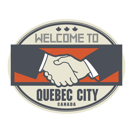 quebec city: Stamp or label, business concept with handshake and the text Welcome to Quebec City, Canada inside, vector illustration