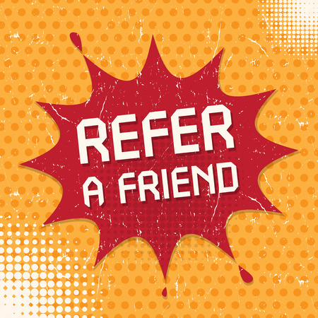 Speech Bubble in Pop-Art Style, business concept with text Refer a Friend