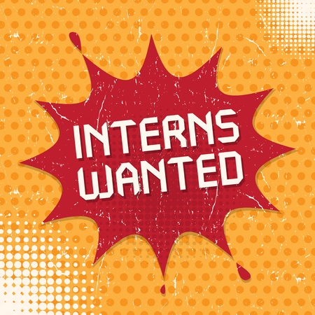 hiring practices: Speech Bubble in Pop-Art Style, business concept with text Interns Wanted Illustration