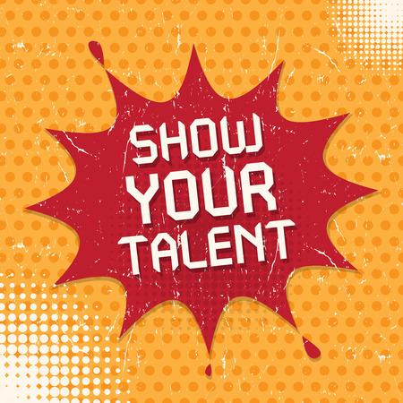 Bocadillo de diálogo en estilo Pop-Art, concepto de negocio con texto Show Your Talent Logos